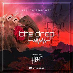 The Drop 199 (feat. HEFF)
