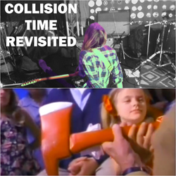 Collision Time Revisited 1607 - The Birthday Show