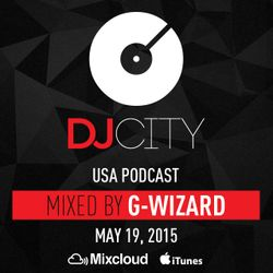 G-Wizard - DJcity Podcast - May 19, 2015