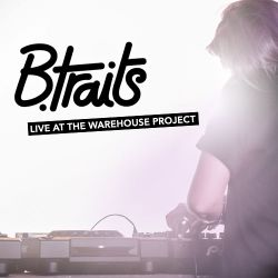 B.Traits live @ The Warehouse Project 07/11/2014