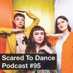 Scared To Dance Podcast #95