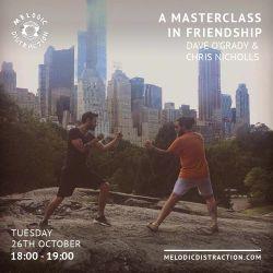 A Masterclass in Friendship with Dave O'Grady, Chris Nicholls & Muireann McDermott (October '21)