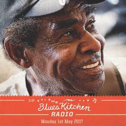 THE BLUES KITCHEN RADIO: 01 MAY 2017