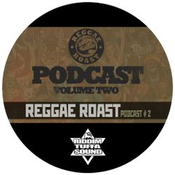 Riddim Tuffa - Reggae Roast podcast #2