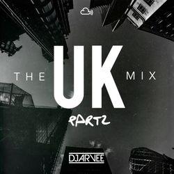 THE UK MIX PART 2 @DJARVEE