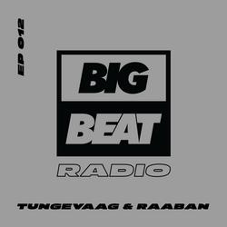 Big Beat Radio: Guest Mix #012 – Tungevaag & Raaban