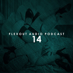 Flexout Audio Podcast Vol.14 - Bassi