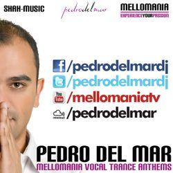 Mellomania Vocal Trance Anthems with Pedro Del Mar - Episode #600