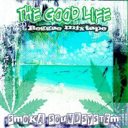 Smoka Sound System - Good Life