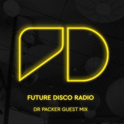 Future Disco Radio - Episode 008 Dr Packer Guest Mix