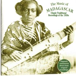 Music of Madagascar   Classic Traditional Recordings of the 1930s