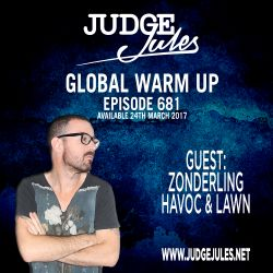 JUDGE JULES PRESENTS THE GLOBAL WARM UP EPISODE 681