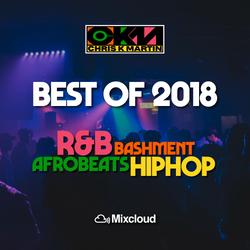Best Of 2018 Mix - R&B Hip Hop Afrobeats Bashment