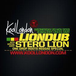 LIONDUB & STERO LION - 11.20.19 - KOOLONDON [ONE DROP ROOTS REGGAE SPECIAL]