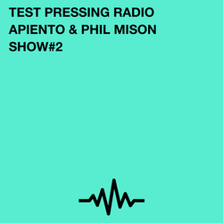 Test Pressing Radio / #2 / Apiento & Phil Mison