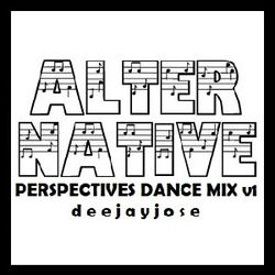 Alternative Perspectives Dance Mix v1 by deejayjose