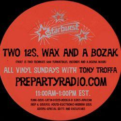 Two 12s Wax and a Bozak 12-10-17 Edition all vinyl Sundays with Tony Troffa