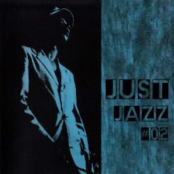 Just Jazz # 02 Miles Davis/Mike Longo/Kenny Burrel/Clifford Brown/Horace Silver/Blue Mitchell