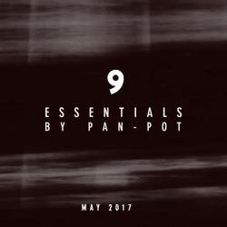 9 Essentials by Pan-Pot - May 2017