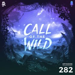282 - Monstercat: Call of the Wild (Hosted by Mike Darlington) #DNB2020