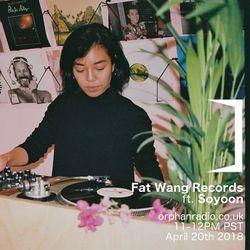 Fat Wang Records ft. Soyoon - April 20th 2018