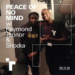 Peace of No Mind with Ray Tannor & Shocka - 26 November 2018