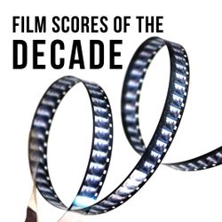 Film Scores of the Decade