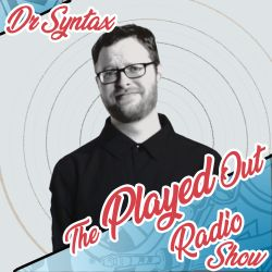 The Played Out Radio Show #2 feat. Dr Syntax
