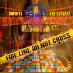 SupAfly Vs. The Rockers / Fire On The Dance Floor