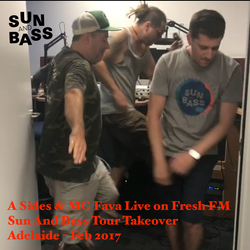 A Sides & MC Fava Live on Fresh FM Adelaide - Sun And Bass Tour Feb 2017