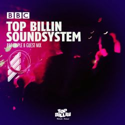 Top Billin Soundsystem guestmix for TripleB on BBC Radio