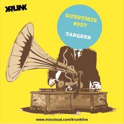 KRUNK Guest Mix 007 :: Tarqeeb