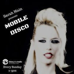 Mobile Disco - Episode 23 - Ibiza Global Radio (every Sunday 2-3pm CET +1)