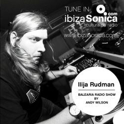 BALEARIA RADIO SHOW HOSTED BY ANDY WILSON - IIija Rudman Guest Mix