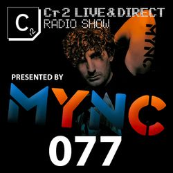 MYNC presents Cr2 Live & Direct Radio Show 077