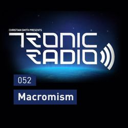 Tronic Podcast 052 with Macromism