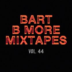 Bart B More Mixtapes Vol. 44