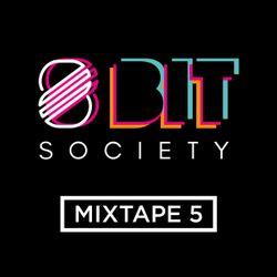 8 Bit Society Mixtape 5