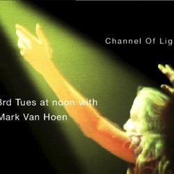 Mark Van Hoen – Channel of Light (03.21.17)