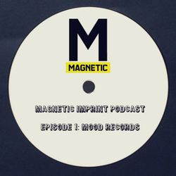 Magnetic Imprint Podcast: MOOD Records