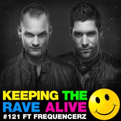 Keeping The Rave Alive Episode 121 featuring Frequencerz