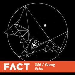 FACT mix 386 - Young Echo (Jun '13)