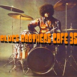 The Blues Brothers Café # 35 Buddy Miles/Little Beaver/Ike Turner/Willie Bobo/Danny Cox/Etta James