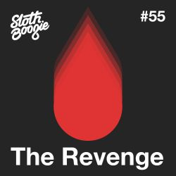 SlothBoogie Guestmix #55 - The Revenge
