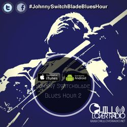 The Johnny Switchblade Blues Hour #2