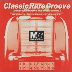 Classic Rare Groove Mastercuts Volume 1 (1993)