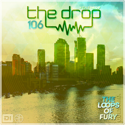 The Drop 106 | ft The Loops of Fury