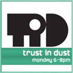 Trust in Dust 052 on @spaceinvaderfm #bestof2011