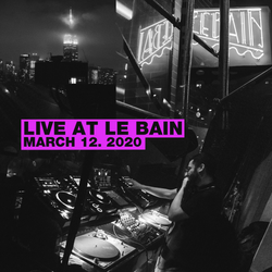 Live at Le Bain (March 2020)