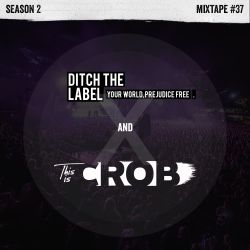 Ditch the Label Mixtape #37 - This is CROB